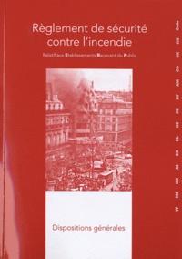 France-Sélection - Règlement de sécurité contre l'incendie relatif aux établissements recevant du public - Dispositions générales.