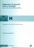 France-Sélection - Règlement de sécurité contre l'incendie - Magasins de vente et centres commerciaux, dispositions particulières commentées 1re à 4e catégorie.