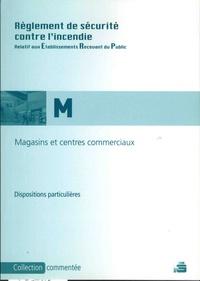 Règlement de sécurité contre lincendie - Magasins de vente et centres commerciaux, dispositions particulières commentées 1re à 4e catégorie.pdf