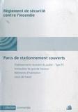 France-Sélection - Sécurité contre l'incendie - Dispositions applicables aux parcs de stationnement couverts.