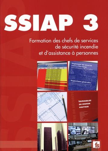 SSIAP 3. Formation des chefs de services de sécurité incendie et d'assistance à personnes  Edition 2019