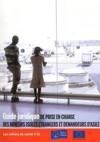 Bénédicte Masson - Les cahiers du social N° 16 : Guide juridique de prise en charge des mineurs isolés étrangers et demandeurs d'asile.