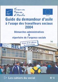 Pierre Henry - Les cahiers du social N° 4 : Guide du demandeur d'asile à l'usage des travailleurs sociaux - Démarches administratives & répertoire de l'urgence sociale.