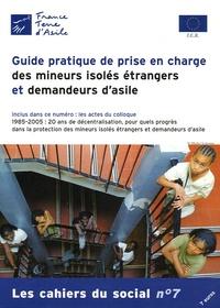 Pierre Henry - Les cahiers du social N° 7 : Guide pratique de prise en charge des mineurs isolés étrangers et demandeurs d'asile.