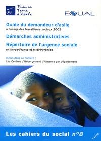 Pierre Henry - Les cahiers du social N° 8 : Guide du demandeur d'asile à l'usage des travailleurs sociaux - Démarches administratives, répertoire de l'urgence sociale en Ile-de-France et Midi-Pyrénées.