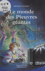 France Vachey et Solvej Crévelier - Le monde des pieuvres géantes.