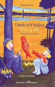 France Verrier - L'étoile et le bouleau - Conte de Finlande, édition bilingue français-finnois.