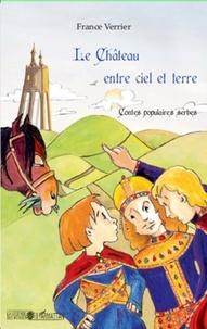 France Verrier - Le Château entre ciel et terre - Contes populaires serbes.
