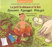 France Verrier et Johann Le Berre - Le petit brahmane et le lion - Conte du Sri Lanka, Edition bilingue français-tamoul.