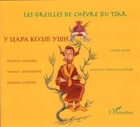 France Verrier et Johann Le Berre - Les oreilles de chèvre du Tsar - Conte serbe. Edition bilingue français-serbe.