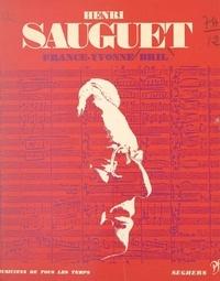 France-Yvonne Bril et Henri Sauguet - Henri Sauguet - L'homme et son œuvre.