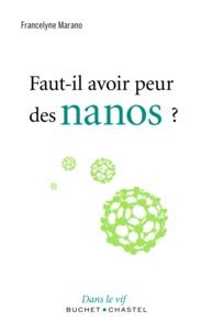 Francelyne Marano - Faut-il avoir peur des nanos ?.
