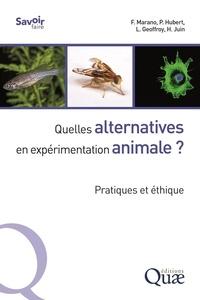 Francelyne Marano et Philippe Hubert - Quelles alternatives en expérimentation animale ? - Pratiques et éthique.