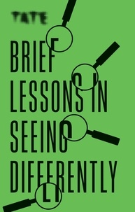 Frances Ambler - Brief Lessons in Seeing Differently.