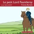 Frances Burnett et Valérie Lesort - Le petit Lord Fauntleroy.