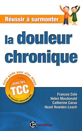 Frances Cole et Helen Macdonald - La douleur chronique.