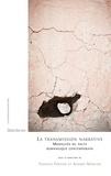 Frances Fortier et Andrée Mercier - La transmission narrative - Modalités du pacte romanesque contemporain.