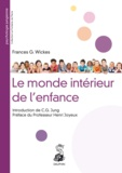 Frances-G Wickes - Le monde intérieur de l'enfance - A la lumière de la psychologie des profondeurs.