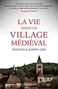 Frances Gies et Joseph Gies - La vie dans un village médiéval.