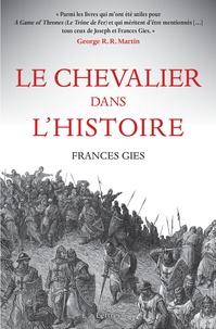 Frances Gies - Le Chevalier dans l'Histoire.
