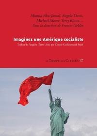 Frances Goldin - Imaginez une Amérique socialiste.