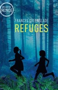 Frances Greenslade - Refuges.