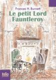 Frances Hodgson Burnett - Le petit Lord Fauntleroy.