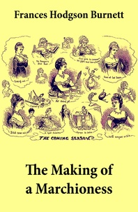 Frances Hodgson Burnett - The Making of a Marchioness (Emily Fox-Seton, Complete).