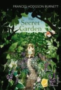 Frances Hodgson Burnett - The Secret Garden.
