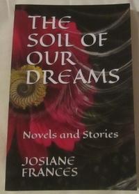Frances Josiane - The soil of our dreams.