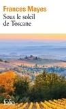 Frances Mayes - Sous le soleil de Toscane - Une maison en Italie.