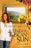 Frances Mayes - Under the Tuscan Sun.