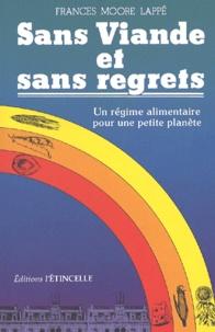 Frances Moore Lappé - Sans viande et sans regrets. - Un régime alimentaire pour une petite planète.