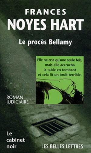 Frances Noyes Hart - Le procès Bellamy.