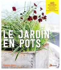 Frances Tophill - Le jardin en pots.