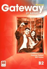 Frances Treloar et Gill Holley - Gateway Workbook B2.