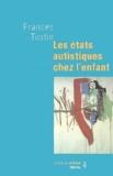 Frances Tustin - Les états autistiques chez l'enfant.