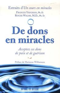 Frances Vaughan et Roger Walsh - De dons en miracles - Acceptez ces dons de paix et guérison.