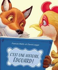 Frances Watts et David Legge - C'est une histoire, Edouard !.