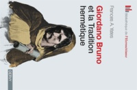 Frances Yates - Giordano Bruno et la tradition hermétique.