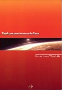 Francesc Lozano-Winterhalder - Plaidoyer pour la vie sur la Terre.