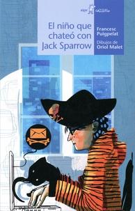 Francesc Puigpelat et Oriol Malet - El nino que chateo con Jack Sparrow.