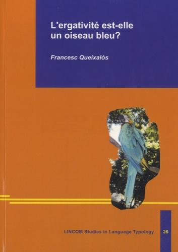 Francesc Queixalos - LINCOM Studies in Language Typology 26 - L'ergativité est-elle un oiseau bleu ?.
