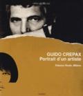 Francesca Brunati et Antonio Crepax - Guido Crepax - Portrait d'un artiste.