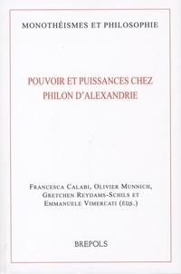 Francesca Calabi et Olivier Munnich - Pouvoir et puissances chez Philon d'Alexandrie.