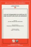 Francesca Chessa - Les dictionnaires de spécialité : une ouverture sur les mondes.