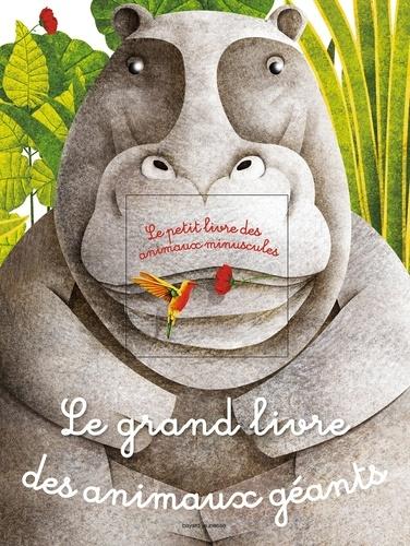Le Grand Livre Des Animaux Geants Le Petit Livre Des Animaux Minuscules Album