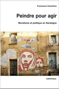 Francesca Cozzolino - Peindre pour agir - Muralisme et politique en Sardaigne.