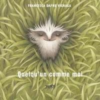 Francesca Dafne Vignaga - Quelqu'un comme moi.