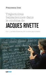 Francesca Dosi - Trajectoires balzaciennes dans le cinéma de Jacques Rivette - Out 1, La Belle Noiseuse, Ne touchez pas la hache.